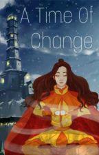 A Time of Change {ATLA & LOK} by RaspberryKatie72