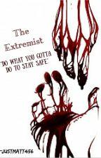 The Extremist by justmatt456