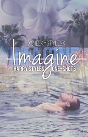 Imagine  » Harry Styles One Shots  by xCheekyStylesx