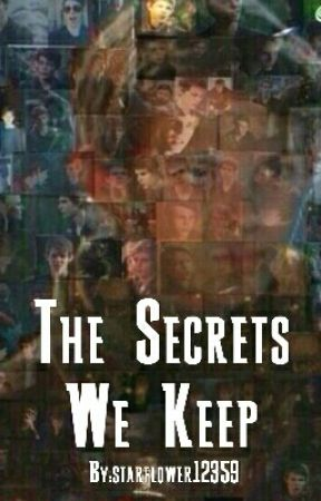 The Secrets We Keep by starflower12359