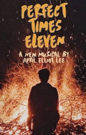 Perfect Times Eleven: a new musical by aelliotlee