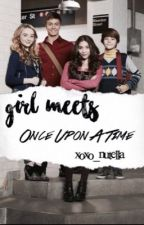 Girl Meets Once Upon A  Time  від NutellaEmpress