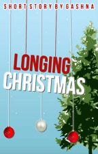 Longing Christmas (Christmas One-Shot) by GaShNa