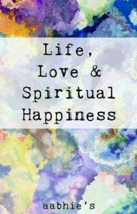 Life, Love & Spiritual Happiness  cover