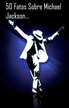 50 Fatos Sobre Michael Jackson... by ErikaSilva073