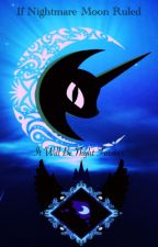 MLP: If Nightmare Moon Ruled  by Fandoms_285