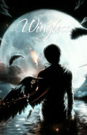 Wingless (Working on Next Chapter) by LaPinaGatito