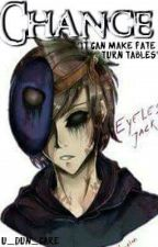 Chance (An Eyeless Jack Fanfic) by silent_bibliophile