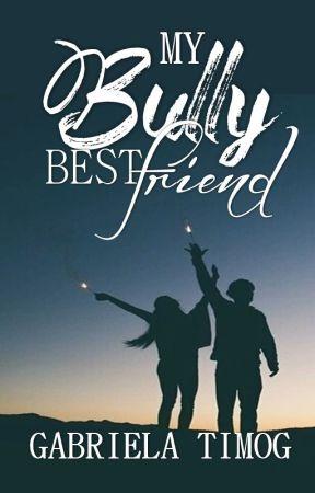 My Bully Best Friend by GabrielaTimog