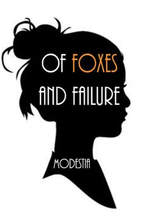 Of Foxes and Failure by modestia