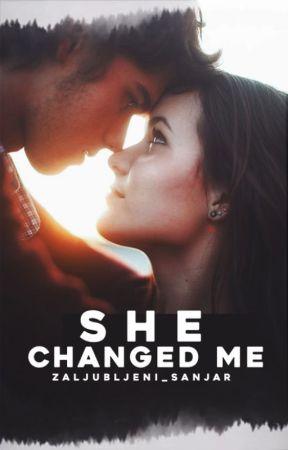 She changed me  by Zaljubljeni_Sanjar
