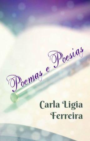 Poemas e Poesias by CarlaLigiaFerreira