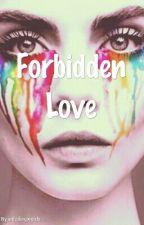 Forbidden love [GirlxGirl] by unfailingwords
