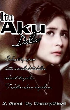 ITU AKU DULU (completed with 2 missing parts) by rennyblast