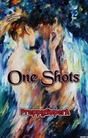 One Shots Inspired by Song Lyrics by PreppySuperA