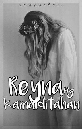Reyna ng Kamalditahan (ONGOING) by seyyychan
