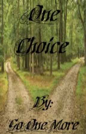 One Choice by GoOneMore