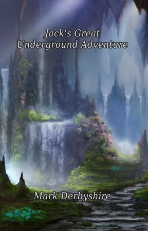 Jack and Molly's Great Underground Adventure by MarkDerbyshire