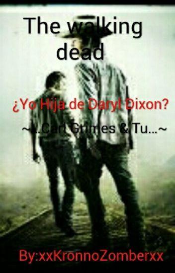 The Walking Dead - yo Hija De Daryl Dixon?- Carl Y Tu