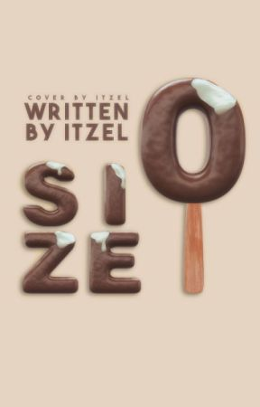 Size 0 by WrittenByItzel