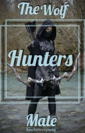 The Wolf Hunters Mate by Apatheticcrybaby
