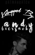 Kidnapped By Andy Biersack by fuckmeupmateo