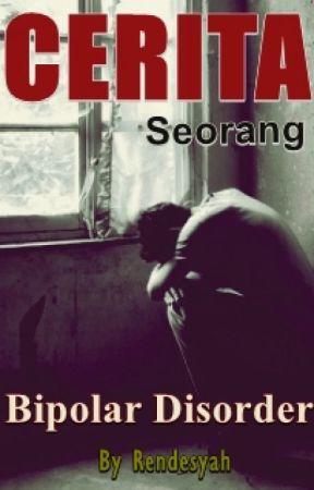 Cerita Seorang Bipolar Disorder by kanurega
