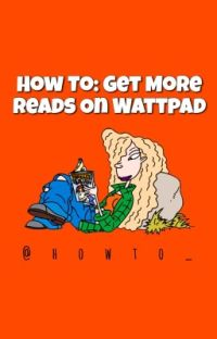 How To: Get More Reads On Wattpad cover