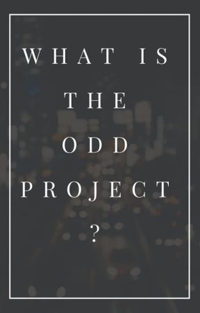 What Is The Odd Project? by We_AreHere