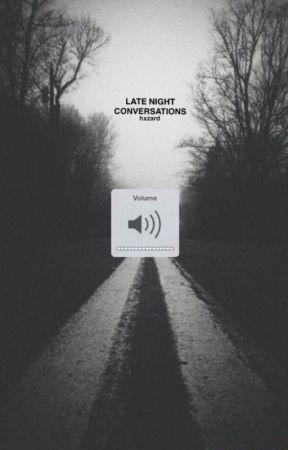 Late Night Conversations // muke by hxzard