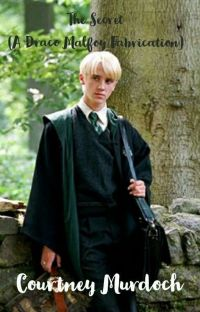 The Secret (A Draco Malfoy Fanfiction) - On Hold -  cover