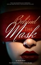 BOOK 1: BEHIND THE MASK (Hold) by Rachel_w8000