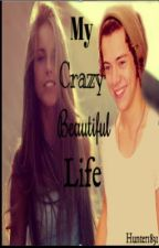 My Crazy, Beautiful Life. ( 1D FANFIC) by hunter1831