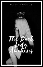 The Dark Lady Awakens (Tom Riddle Love Story/Self-Insert) by macymorgan3