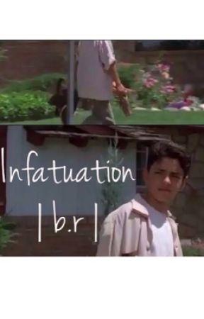 Infatuation ✰ b.r. by hvzzaimagines