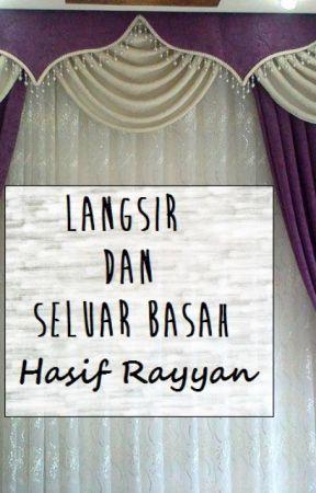 CERPEN: Langsir Dan Seluar Basah by HasifRayyan