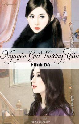 [BHTT][EDIT-Hoàn] Nguyện Giả Thượng Câu - Minh Dã