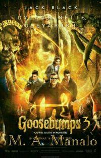 Goosebumps 3 [#Wattys2016] cover