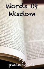 Words Of Wisdom  by XcrazyexrabbitX
