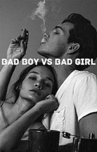 *Bad boy VS Bad girl* {Terminé} cover