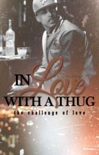 In Love With A Thug by Miickeyy