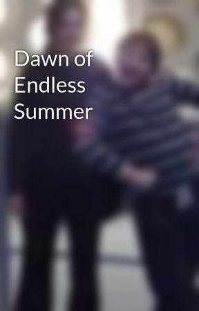 Dawn of Endless Summer by UnboundBoxes