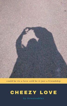 Cheezy Love by fetusrauhlxz__