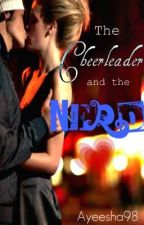 The Cheerleader And The Nerd by _ayeesha98