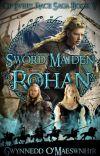 Sword Maiden of Rohan | Of Every Race Saga Book IV cover