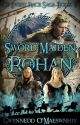 Sword Maiden of Rohan | Of Every Race Saga Book IV by CelticWarriorQueen17