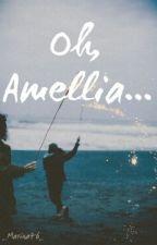 Oh, Amellia... od _Marina46_