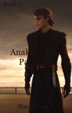 Anakin's NEW Padawan (Book 1) by sleepy_jean