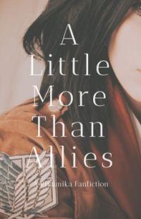 [✓] A Little More Than Allies ➣ rivamika cover