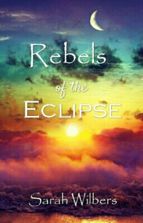 Rebels Of The Eclipse by TheWriteLove99